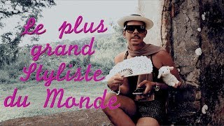 Le plus grand Styliste du monde