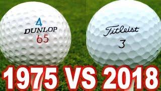 1975 GOLF BALL VS 2018 GOLF BALL DUNLOP 65 VS PRO V 1  WHO WILL WIN