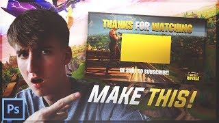 How To Make a Fortnite Outro/End Screen In Photoshop! + FREE TEMPLATE DOWNLOAD