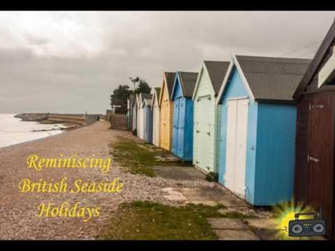 Reminiscing British Seaside Holidays