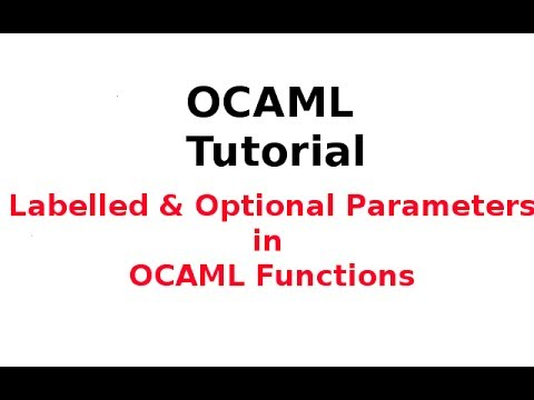 OCAML Tutorial 22/33: Labelled & Optional Parameters in OCAML Functions