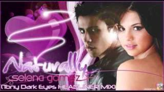 Selena Gomez - Naturally (Tony Dark Eyes Headliner mix)