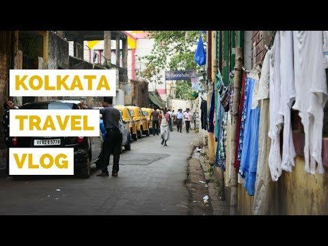 Kolkata Travel Vlog | Visit India Travel Guides