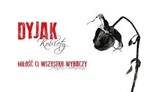 Dyjak - Miłość Ci wszystko wybaczy (Official Audio)