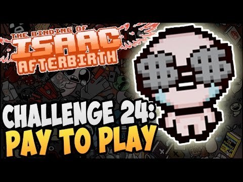 The Binding of Isaac: Afterbirth ► CHALLENGE 24: PAY TO PLAY |14|