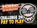 The Binding Of Isaac Afterbirth CHALLENGE 24 PAY TO PLAY 14 mp3