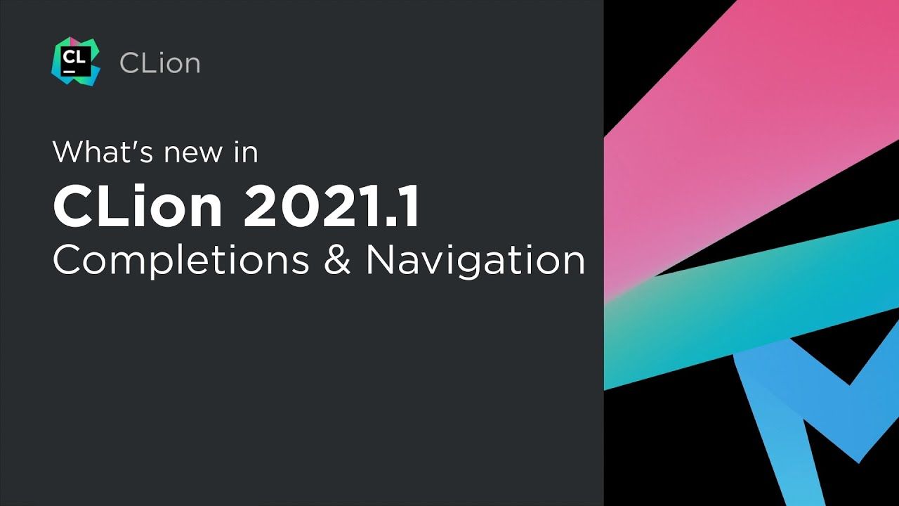 What's New in CLion 2021.1: Completions & Navigation