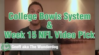 NFL Week 15 Video Pick & College Bowls System