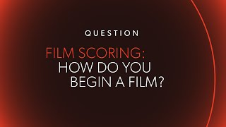 how do you begin a film? ask me anything