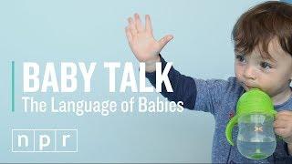 Baby Talk | Let's Talk | NPR