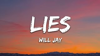 Will Jay - Lies (Lyrics)