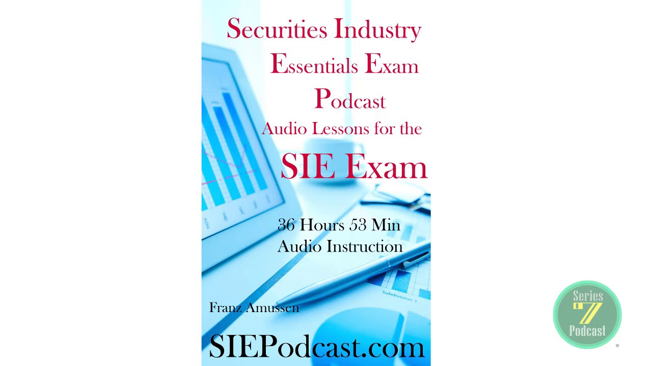 Securities Industry Essentials Exam Lesson 3 of 71 Audio Lessons for the  SIE Exam
