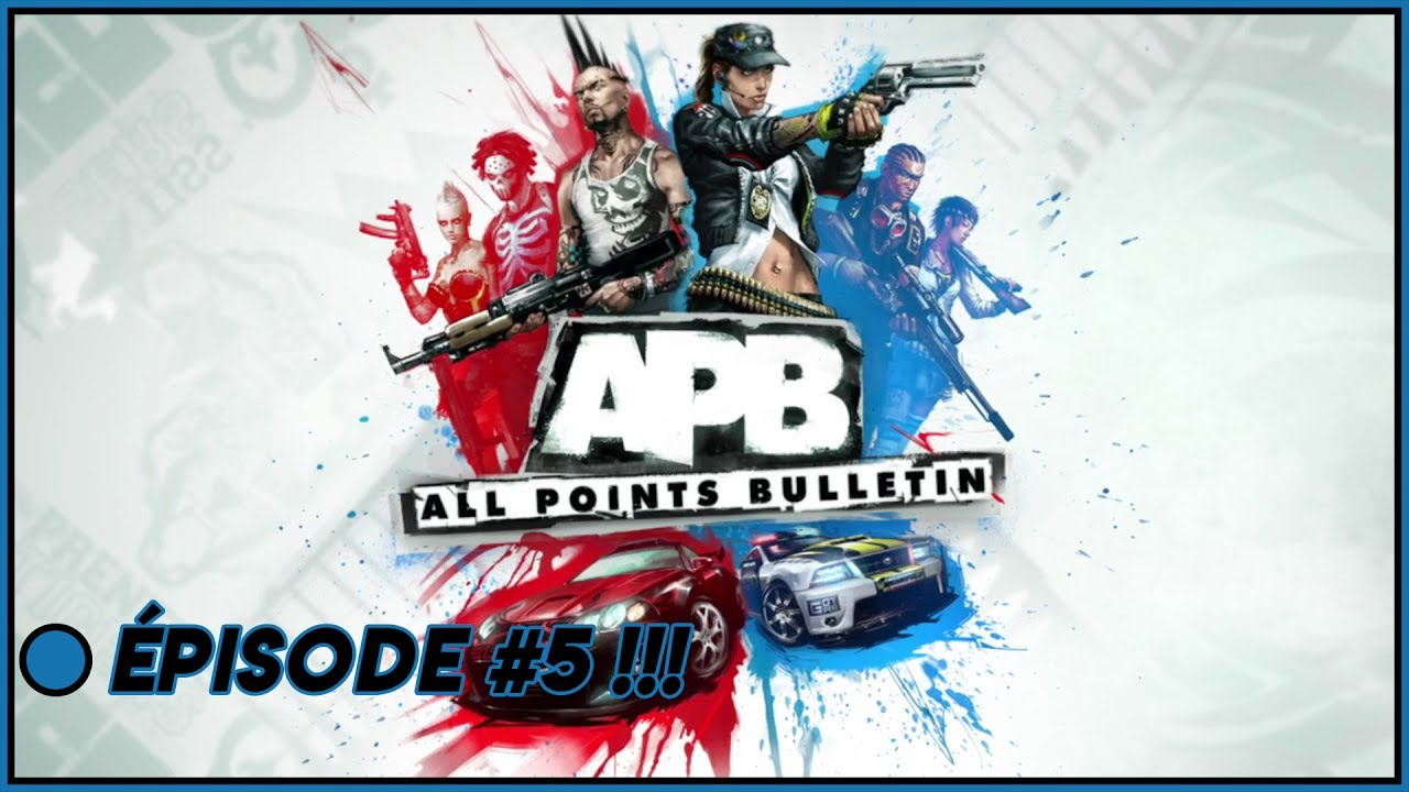 Download [APB Reloaded][FR/PS4] : ÉPISODE #5 !