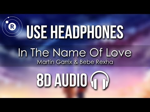 Martin Garrix & Bebe Rexha - In The Name Of Love (8D AUDIO)