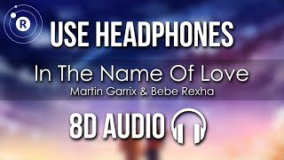 Martin Garrix Bebe Rexha In The Name Of Love 8D AUDIO.mp3