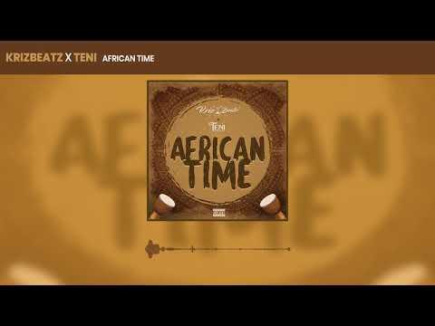 Krizbeatz - African Time ft Teni (Official Audio)