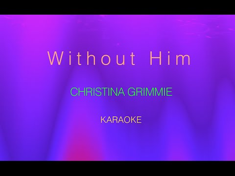 Christina Grimmie - Without Him (Karaoke)