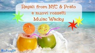 Regali from NYC & Prato e nuovi rossetti Mulac Wacky