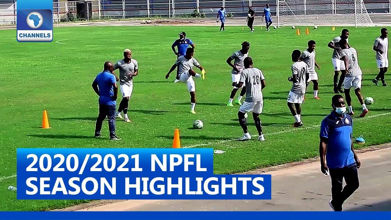 Highlights Of NPFL 2020/21 Season As Eyimba FC Face Rivers United