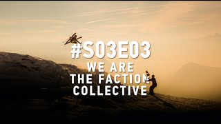 We Are The Faction Collective: #S03E03 (4K Ultra HD)