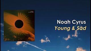 Noah Cyrus - Young & Sad (Lyric Video)