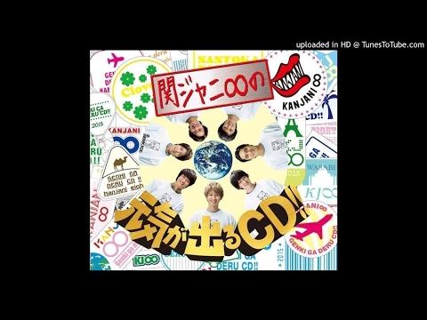 (2015.11.11) Kanjani8 no Genki ga Deru CD!!