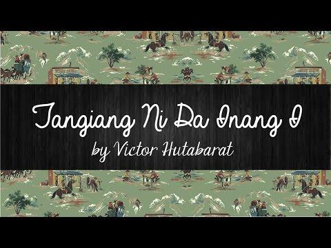 Tangiang Ni Da Inang I -  Victor Hutabarat | Lirik Lagu Batak | Sigulempong