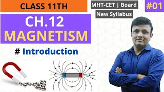 #01 CH12 MAGNETISM  Introduction 11thPhysic  MH-Board  MHT-CET  New Syllabus