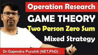Game Theory | Two Person Zero Sum Game | Mixed Strategy Game Theory | Operation Research