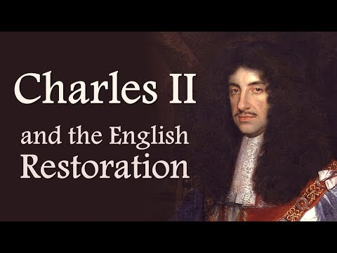 Charles II and the English Restoration (The Stuarts: Part Three)