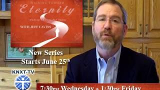 Walking Toward Eternity - Jeff Cavins