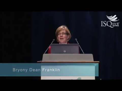 Medication Safety - Problems, solutions and challenges - Bryony Dean Franklin