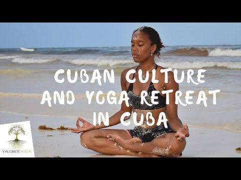 Cuban Culture And Yoga Retreat In Cuba With Yalorde Yoga Youtube