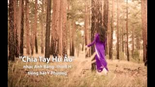 """Ca sĩ Y Phương: """"Chia Tay Hư Ảo""""- Nhạc Anh Bằng (3-2012) lời thơ B H -"""