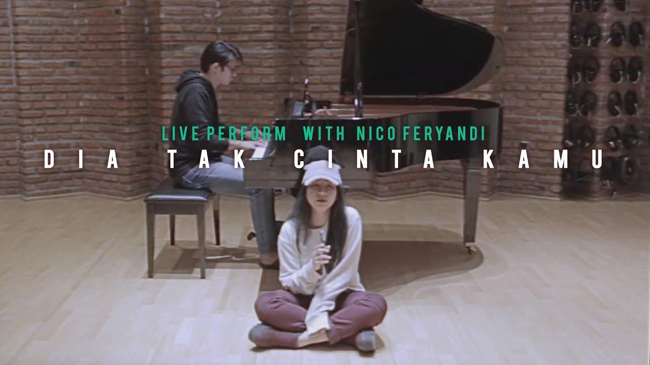 Dia Tak Cinta Kamu ( Live Perform with Nico Feryandi)