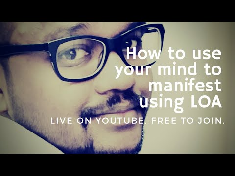 How to use your mind to manifest what you want?