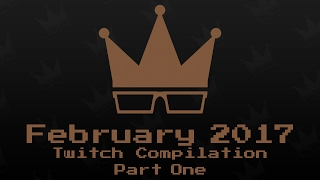 February 2017 Twitch Compilation [1/2] | BrownMan