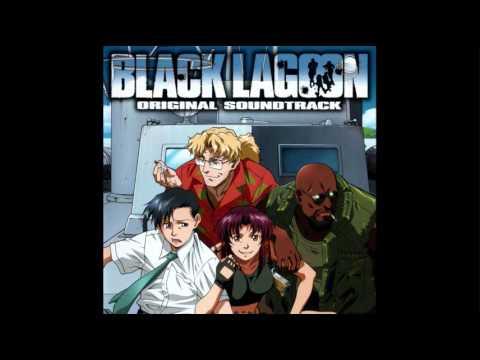 02 Tear Drops to Earth - Black Lagoon OST