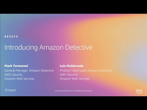 AWS re:Invent 2019: [NEW LAUNCH!]  Introducing Amazon Detective (SEC312)