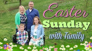 EASTER SUNDAY WITH FAMILY // VLOG
