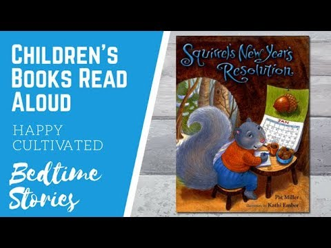 Squirrel's New Year's Resolution Book | New Years Books for Kids | Children's Books Read Aloud Mp3