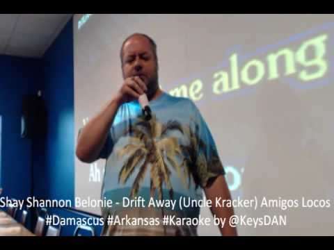 Shay Shannon Belonie   Drift Away Uncle Kracker Amigos Locos #Damascus #Arkansas #Karaoke by @KeysDA