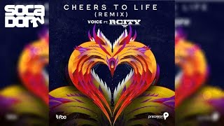 Voice ft. R. City - Cheers To Life [Remix] (2017 Soca)