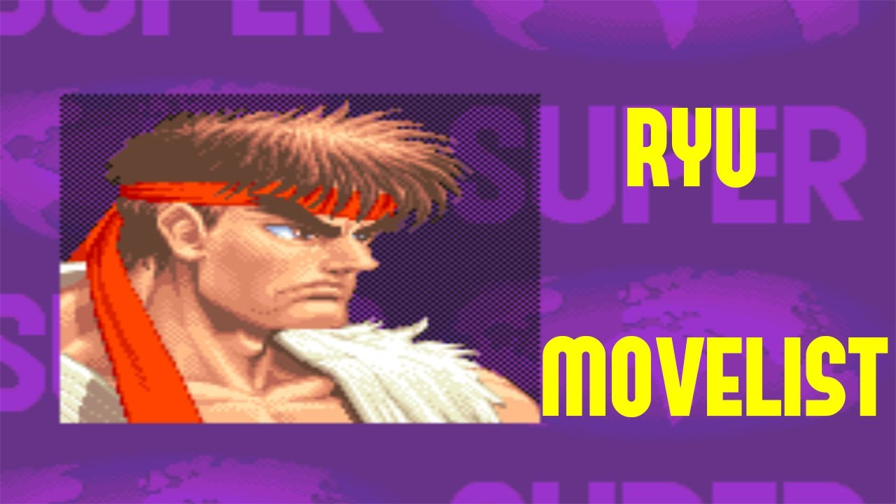 Super Street Fighter Ii Turbo Ryu Move List Youtube