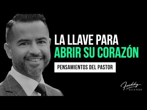 La llave para abrir su CORAZÓN - Freddy DeAnda