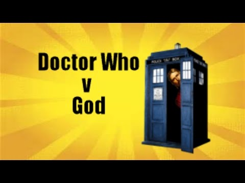 Doctor Who is God?