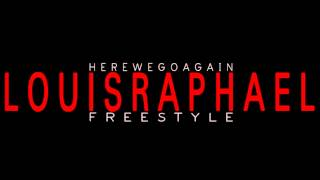 Louis Raphael- Here We Go Again Freestyle (Trey Songz)