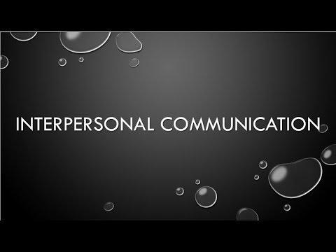 Interpersonal Communication [Organizational Behavior]