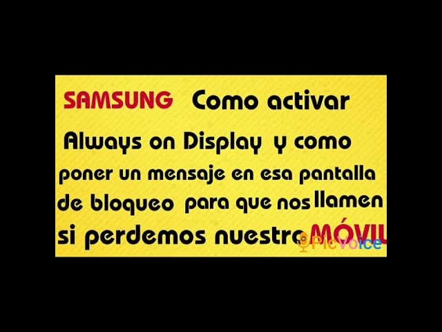 SAMSUNG(Activar pantalla Always on Display y escribir un mensaje de contacto por si lo perdemos)