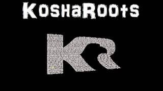 Download KoshaRoots - Kosha Anthem(Original Spaced Mix).wmv MP3 song and Music Video